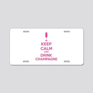 Keep calm and drink champagne Aluminum License Pla