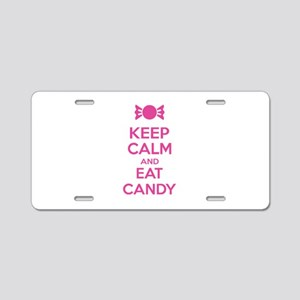 Keep calm and eat candy Aluminum License Plate
