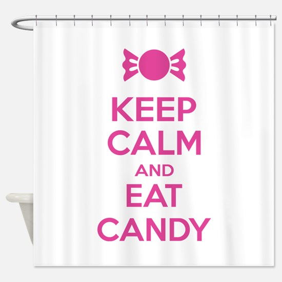 Keep calm and eat candy Shower Curtain