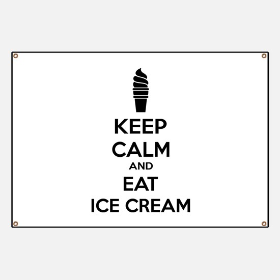 Keep Calm And Eat Ice Cream Banner