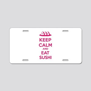 Keep calm and eat sushi Aluminum License Plate