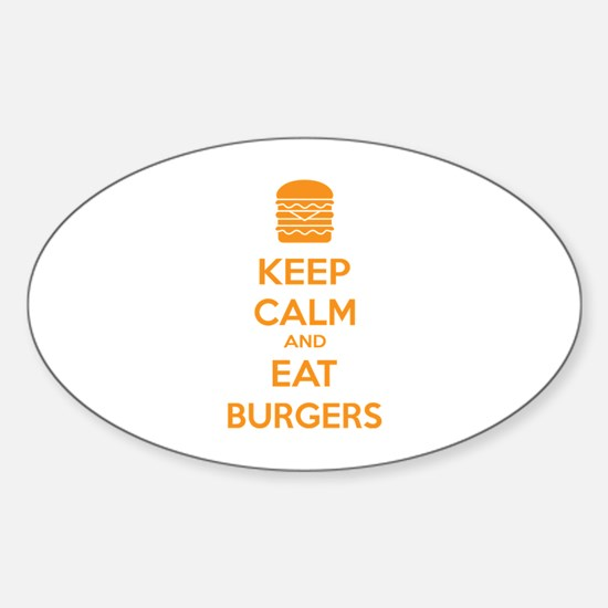 Keep calm and eat burgers Sticker (Oval)