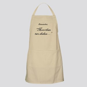 More than two shakes... Apron
