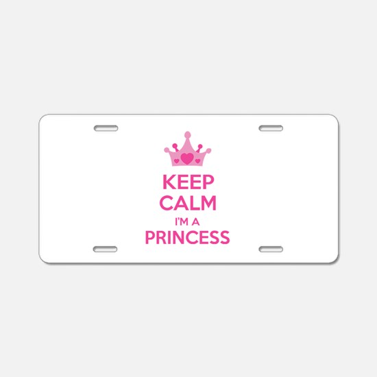 Keep calm I'm a princess Aluminum License Plate