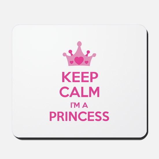 Keep calm I'm a princess Mousepad