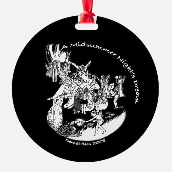 Midsummer Nights Demetrius Ornament (Round)