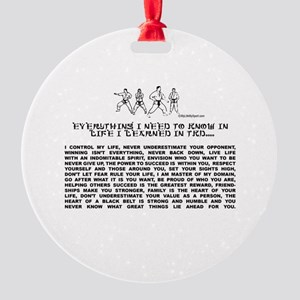 everything I need to know in life-TKD Ornament (Ro