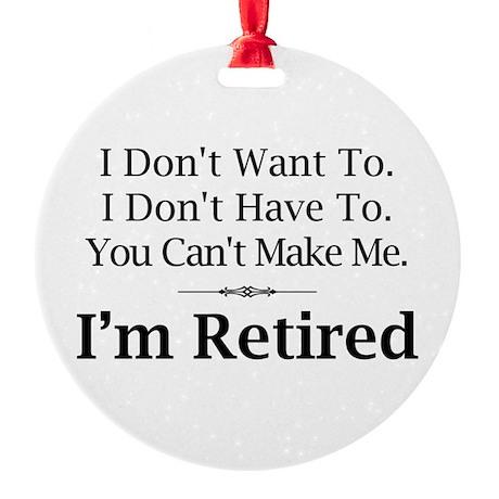 I'm Retired Ornament (Round)