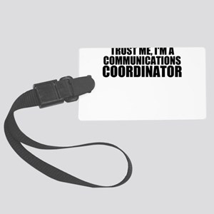 Trust Me, I'm A Communications Coordinator Lug