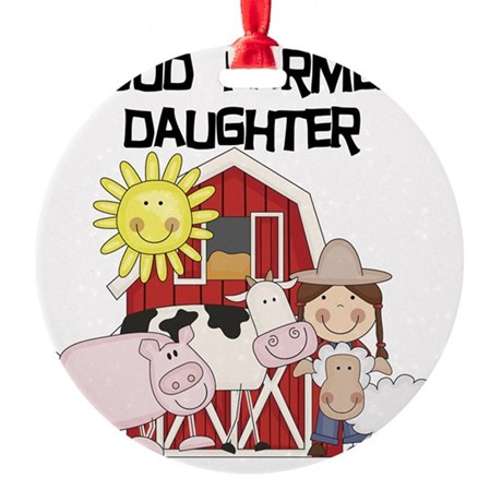 Proud Farmer's Daughter Ornament (Round)
