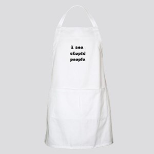 I See Stupid People Apron