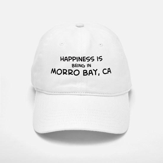 Morro Bay - Happiness Baseball Baseball Cap