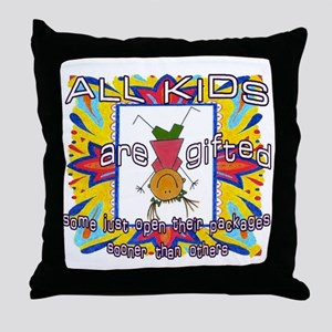 All Kids are Gifted Throw Pillow