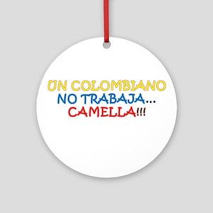 CAMELLA, COLOMBIANO, TRABAJO, WORK Ornament (Round