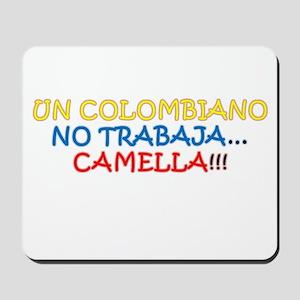 CAMELLA, COLOMBIANO, TRABAJO, WORK Mousepad