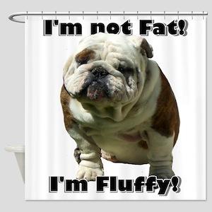 Im Not Fat Bulldog Shower Curtain