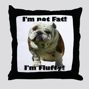 Im Not Fat Bulldog Throw Pillow