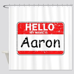 Hello My name is Aaron Shower Curtain