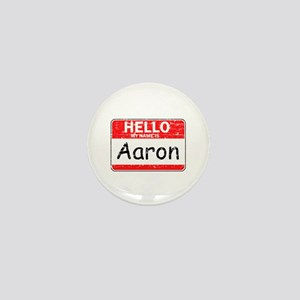 Hello My name is Aaron Mini Button