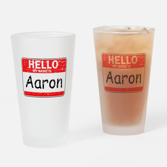 Hello My name is Aaron Drinking Glass