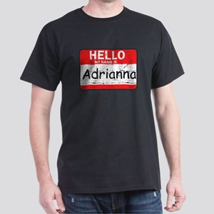 Hello My name is Adrianna Dark T-Shirt