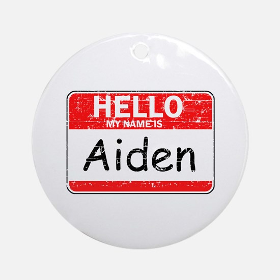 Hello My name is Aiden Ornament (Round)