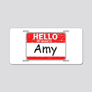 Hello My name is Amy Aluminum License Plate