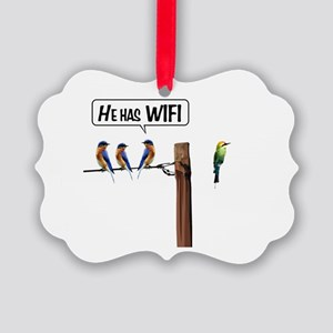 He has WiFi Picture Ornament