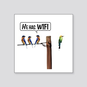 "He has WiFi Square Sticker 3"" x 3"""