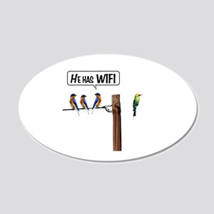 He has WiFi 20x12 Oval Wall Decal