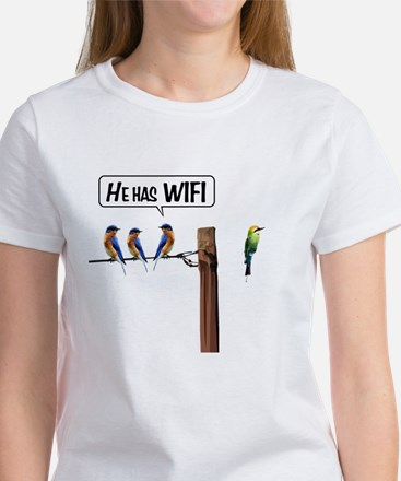 He has WiFi Women's T-Shirt