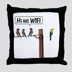 He has WiFi Throw Pillow