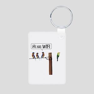 He has WiFi Aluminum Photo Keychain