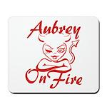 Aubrey On Fire Mousepad