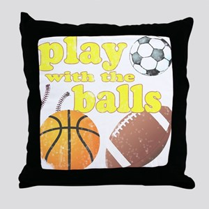 Play With The Balls Throw Pillow