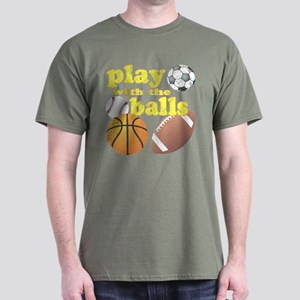 Play With The Balls Dark T-Shirt