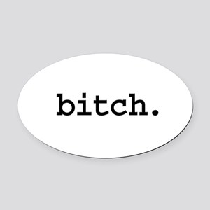 bitch Oval Car Magnet