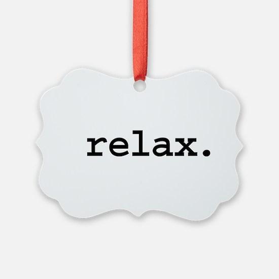 relax.jpg Ornament
