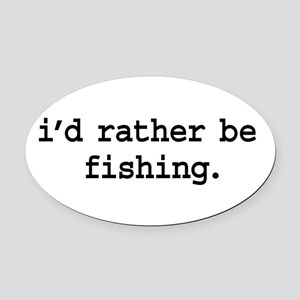 idratherbefishingblk Oval Car Magnet
