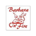 Barbara On Fire Square Sticker 3