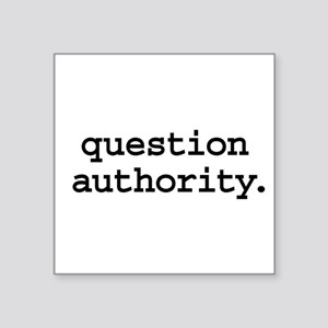 "questionauthorityblk Square Sticker 3"" x 3"""