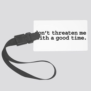 dontthreatenmeblk Large Luggage Tag