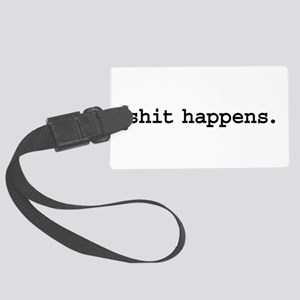 shithappensblk Large Luggage Tag