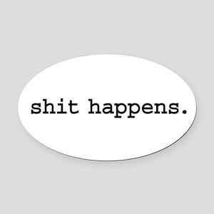 shithappensblk Oval Car Magnet
