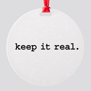 keepitrealblk Round Ornament