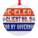 reelectclientno9gov4 Round Ornament