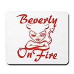 Beverly On Fire Mousepad