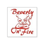 Beverly On Fire Square Sticker 3