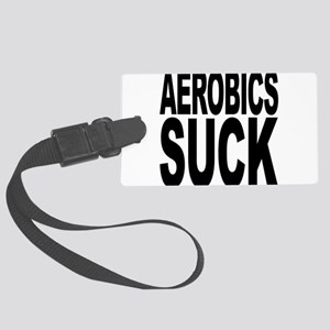aerobicssuck Large Luggage Tag