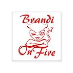 Brandi On Fire Square Sticker 3